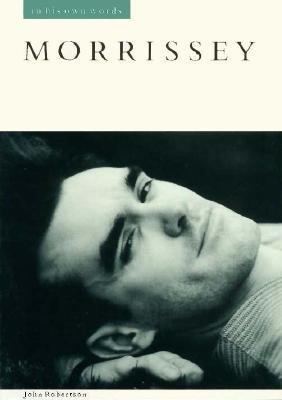 Morrissey: In His Own Words