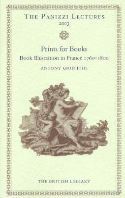 Prints For Books Book Illustration In France, 1760-1800