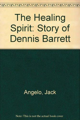 The Healing Spirit: Story of Dennis Barrett