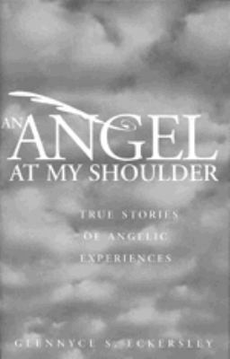 Angel on My Shoulder True Stories of Angelic Experiences
