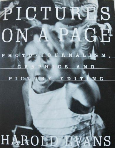 Pictures on a Page Photo-Journalism, Graphics, and Picture Editing