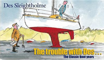 Trouble With Des the Classic Boat Years