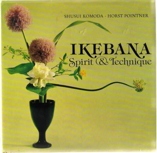 Ikebana, Spirit and Technique