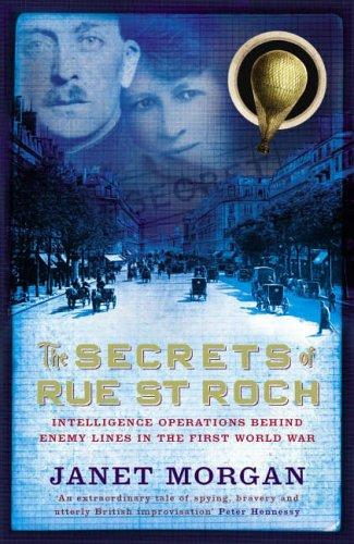 The Secrets of Rue St Roch Intelligence operations behind enemy lines in the first world war