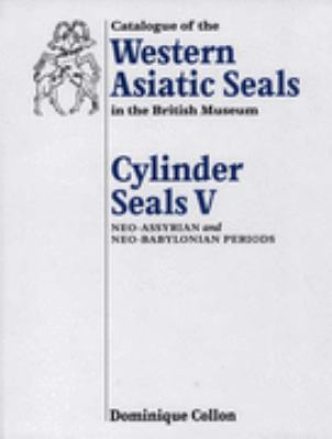 Cylinder Seals V Neo-Assyrian and Neo-Babylonian Periods