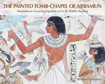 Painted Tomb Chapel of Nebamun