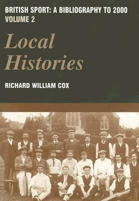 British Sport A Bibliography to 2000  Local Histories
