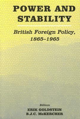 Power and Stability British Foreign Policy, 1865/1965