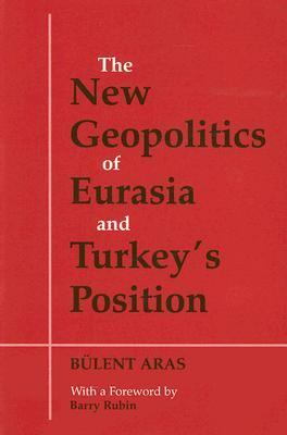 New Geopolitics of Eurasia and Turkeys Positi