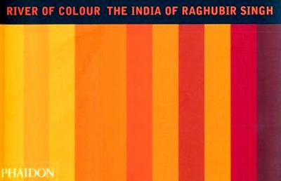 River of Colour The India of Raghubir Singh