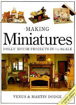 Making Miniatures: Dolls' House Projects in 1/12 Scale - Venus Dodge - Paperback - REPRINT