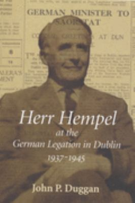 Herr Hempel at the German Legation in Dublin 1937-1945