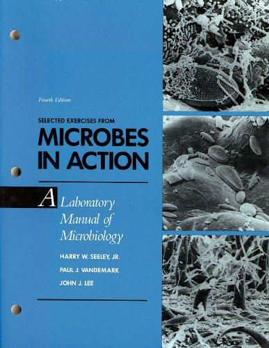 Microbes in Action: A Laboratory Manual of Microbiology