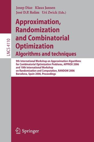 Approximation, Randomization, and Combinatorial Optimization. Algorithms and Techniques: 9th International Workshop on Approximation Algorithms for ... Computer Science and General Issues)