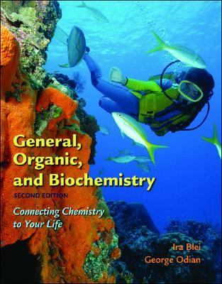General, Organic, and Biochemistry: Connecting Chemistry to Your Life