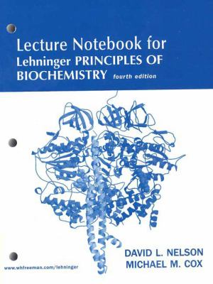 Lecture Notebook for Lehninger Principles of Biochemistry