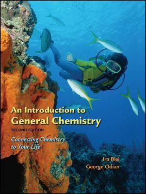 Introduction to General Chemistry Connecting Chemistry to Your Life