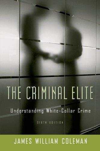 The Criminal Elite: Understanding White-Collar Crime