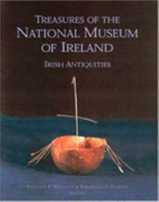 Treasures of the National Museum of Ireland: Irish Antiquities