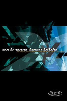 Extreme Teen Bible: No Fears, No Regrets, Just A Future With a Promise - Nelson Bibles Staff - Other Format