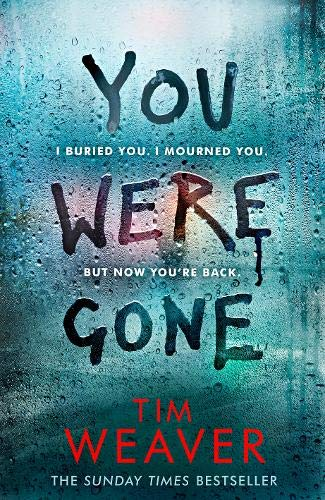 You Were Gone: I buried you. I mourned you. But now you're back The Sunday Times Bestseller (David Raker Missing Persons)