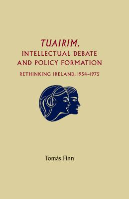 Tuairim, Intellectual Debate and Policy Formulation in Ireland, 1954-75