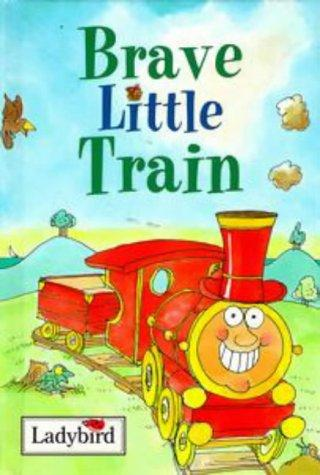 Brave Little Train (Little Vehicle Stories Series)
