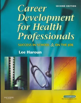 Career Development for Health Professionals Success in School And on the Job