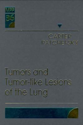 Tumors and Tumor-Like Lesions of the Lung