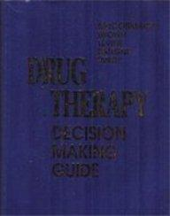 Drug Therapy Decision Making Guide