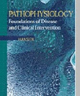 Pathophysiology Foundations of Disease and Clinical Intervention