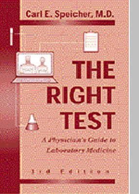 Right Test A Physician's Guide to Laboratory Medicine