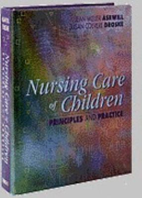 Nursing Care of Children Principles and Practice