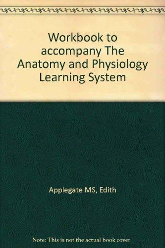 The Anatomy and Physiology Learning System Workbook