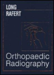 Orthopaedic Radiography, 1e (Contemporary Imaging Techniques)