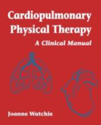 Cardiopulmonary Physical Therapy A Clinical Manual