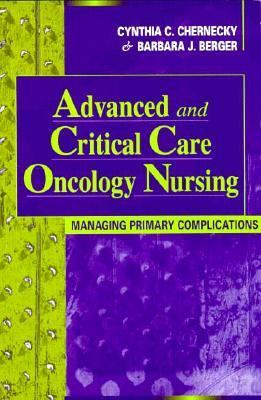Advanced and Critical Care Oncology Nursing Managing Primary Complications