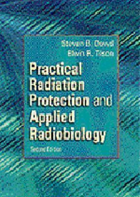 Practical Radiation Protection and Applied Radiobiology