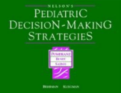 Pediatric Decision-Making Strategies to Accompany Nelson Textbook of Pediatrics