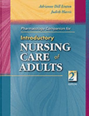Introductory Nursing Care of Adults Pharmacology Companion