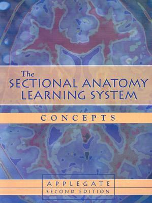 Sectional Anatomy Learning System Applications and Concepts