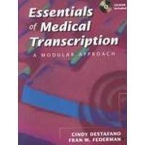 Essentials of Medical Transcription: A Modular Approach (Book with CD-ROM)