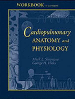 Workbook to Accompany Cardiopulmonary Anatomy and Physiology