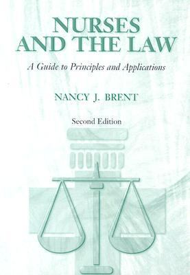 Nurses and the Law A Guide to Principles and Applications