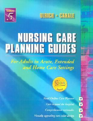 Nursing Care Planning Guides For Adults in Acute, Extended and Home Care Settings