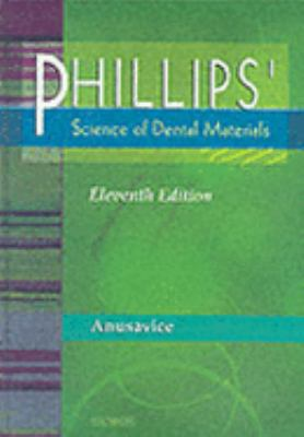 Phillips' Science of Dental Materials, 11e (Anusavice Phillip's Science of Dental Materials)
