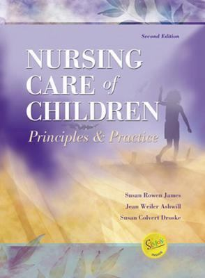 Nursing Care of Children Principles & Practice