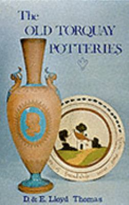 Old Torquay Potteries - D. Lloyd Thomas - Hardcover