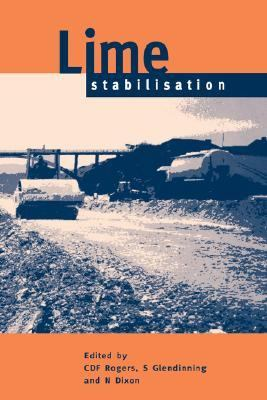 Lime Stabilisation Proceedings of the Seminar Held at Loughborough Univerlity Civil & Building Engineering Department on 25 September 1996
