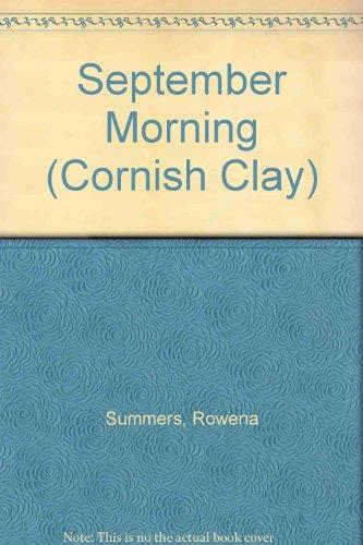 September Morning (Cornish Clay Series)